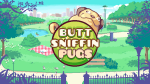 Live life as a dog and enjoy a relaxing adventure in 'Butt Sniffin Pugs'